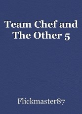 Team Chef and The Other 5