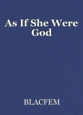 As If She Were God