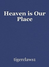 Heaven is Our Place