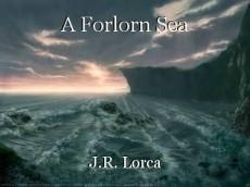A Forlorn Sea