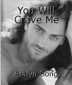 You Will Crave Me
