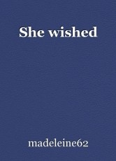 She wished
