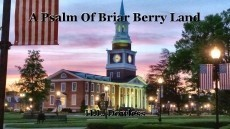 A Psalm Of Briar Berry Land