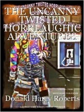 THE UNCANNY TWISTED HORRLAUGHIC ADVENTURES OF MR. ROLLIN ALAWISHEZ LATIMER CARSWELL BOYLELL