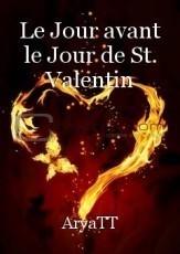 Le Jour avant le Jour de St. Valentin