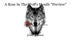A Rose In The Wolf's Mouth *Preview*