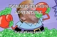DONALD TRUMPS ADVENTURE