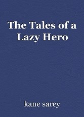 The Tales of a Lazy Hero