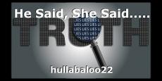 He Said, She Said.....