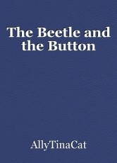 The Beetle and the Button