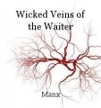 Wicked Veins of the Waiter