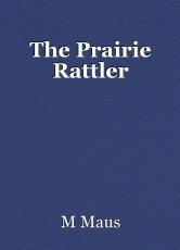 The Prairie Rattler