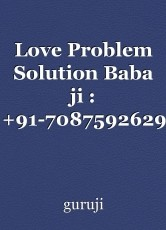 Love Problem Solution Baba ji : +91-7087592629 In Usa