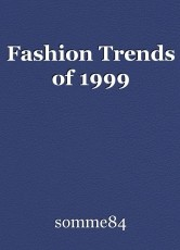 Fashion Trends of 1999