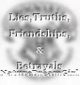 Lies,Truths, Friendships, & Betrayals