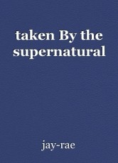 taken By the supernatural