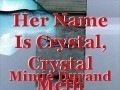 Her Name Is Crystal, Crystal Meth