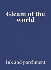 Gleam of the world