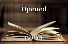 Opened