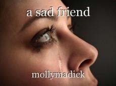 a sad friend