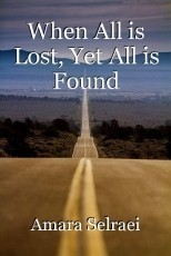 When All is Lost, Yet All is Found