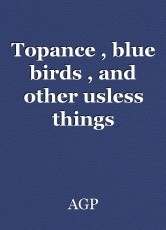 Topance , blue birds , and other usless things