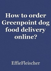 How to order Greenpoint dog food delivery online?