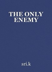 THE ONLY ENEMY