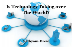 Is Technology Taking over The World?