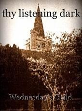 thy listening dark