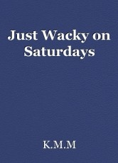 Just Wacky on Saturdays