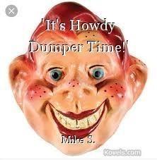 'It's Howdy Dumper Time!'