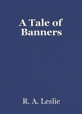 A Tale of Banners