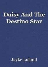 Daisy And The Destino Star