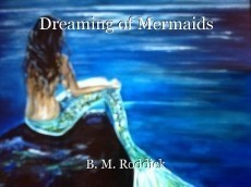 Dreaming of Mermaids