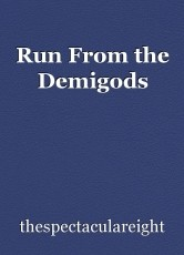 Run From the Demigods