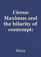 Circus Maximus and the hilarity of contempt: Expressions, Meditating upon an Ashter, Annoyance