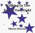 Walking In The Forest One Night