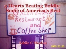 3 Hearts Beating Boldly:  Some of America's Best