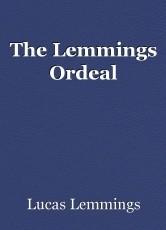The Lemmings Ordeal