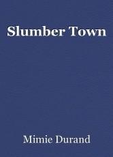 Slumber Town