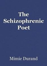 The Schizophrenic Poet