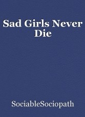 Sad Girls Never Die