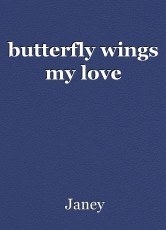 butterfly wings my love