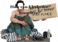 How can I help the homeless?