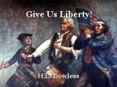 Give Us Liberty!