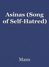 Asinas (Song of Self-Hatred)