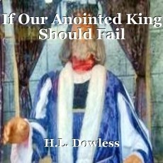 If Our Anointed King Should Fail