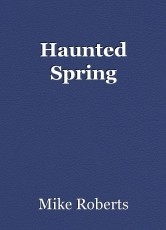 Haunted Spring