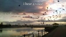 i hear a voice